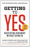 Getting to Yes: Negotiating Agreement Without Giving In by Roger Fisher and William Ury