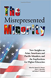 The Misrepresented Minority: New Insights on Asian Americans and Pacific Islanders, and the Implications for Higher Education