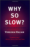 Why So Slow: The Advancement of Women